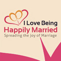 I Love Being Happily Married - Spreading the Joy of Marriage